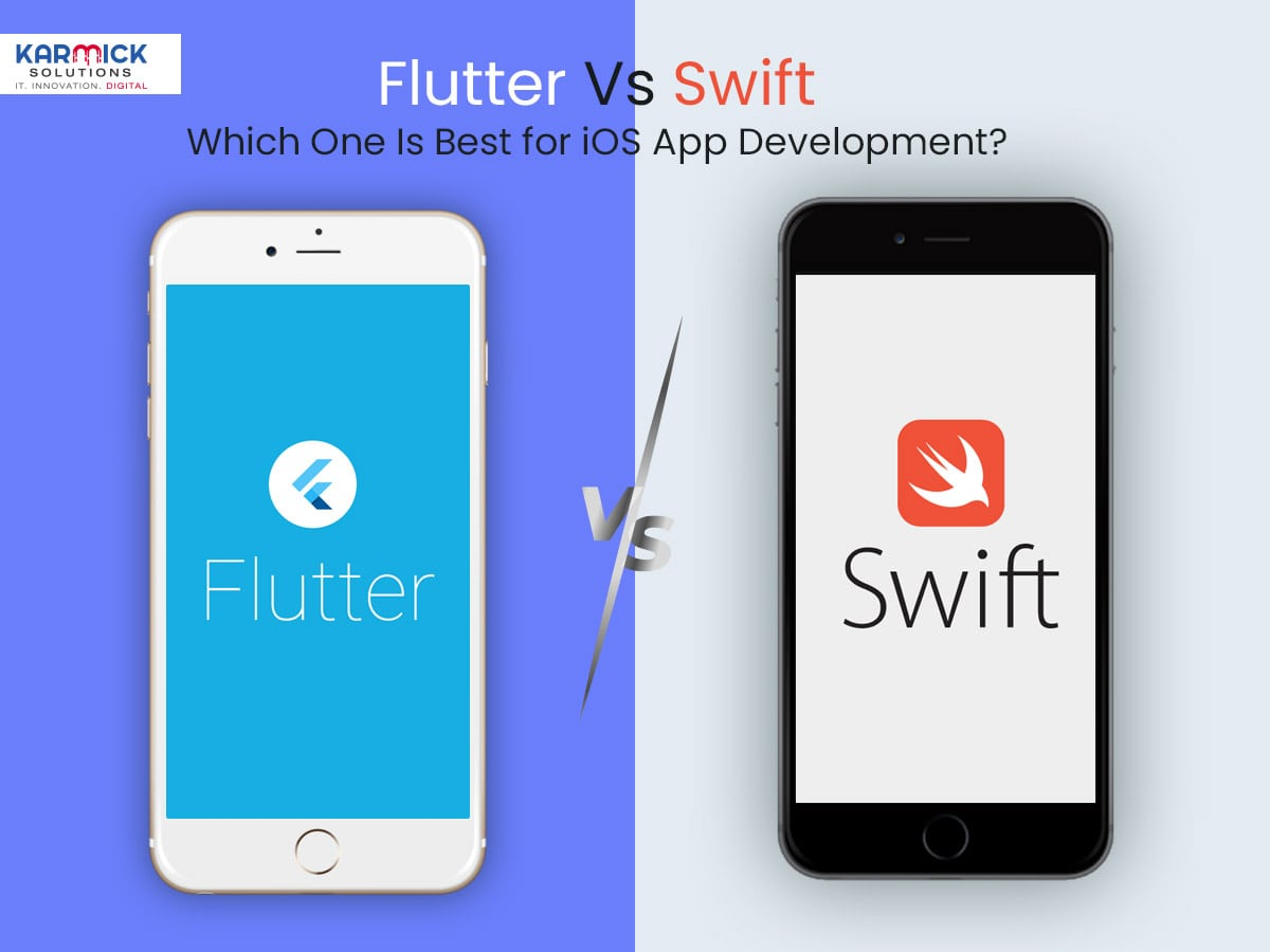 Flutter Vs Swift: Which One Is Best for iOS App Development?