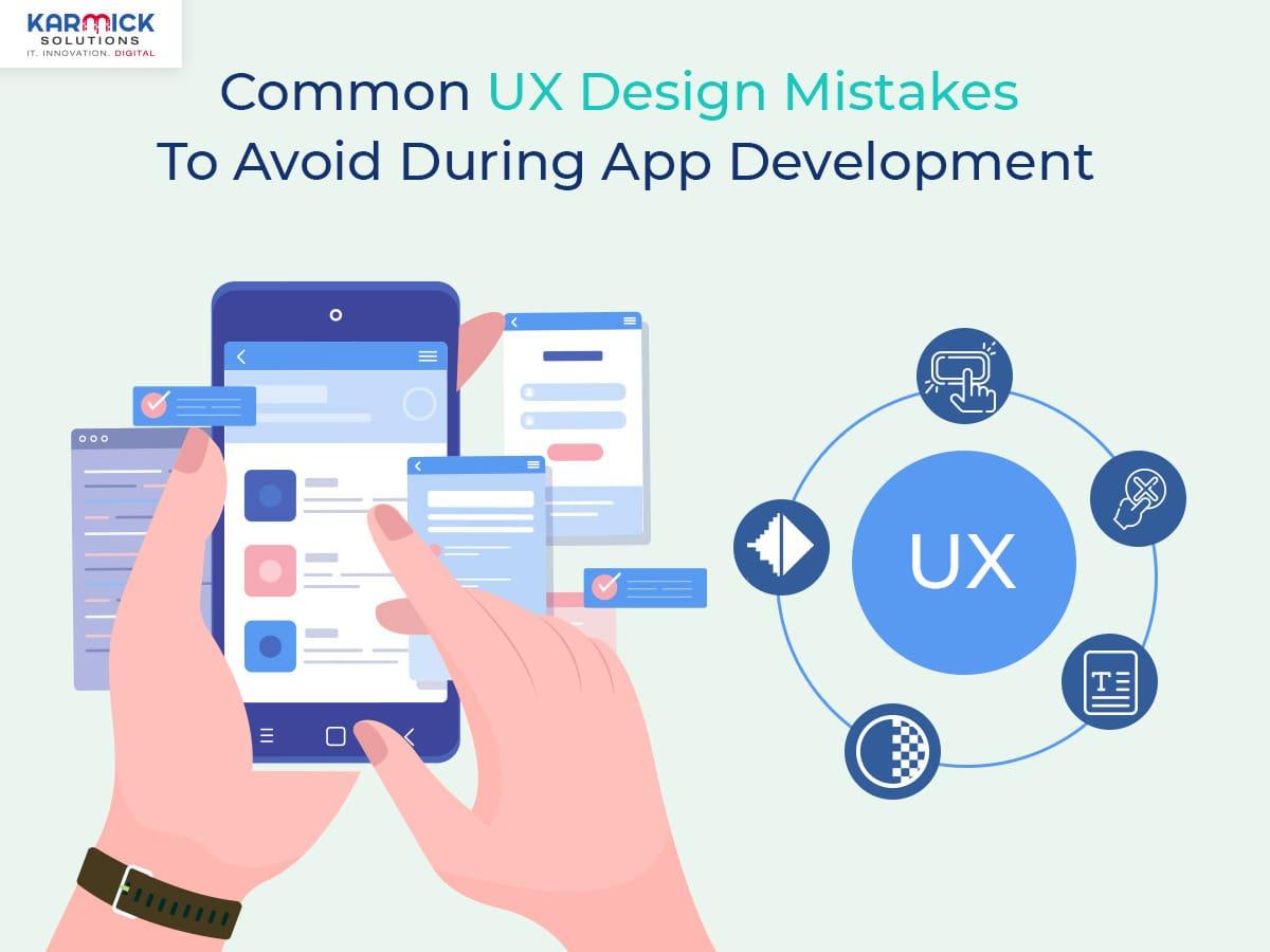 Common UX Design Mistakes To Avoid During App Development