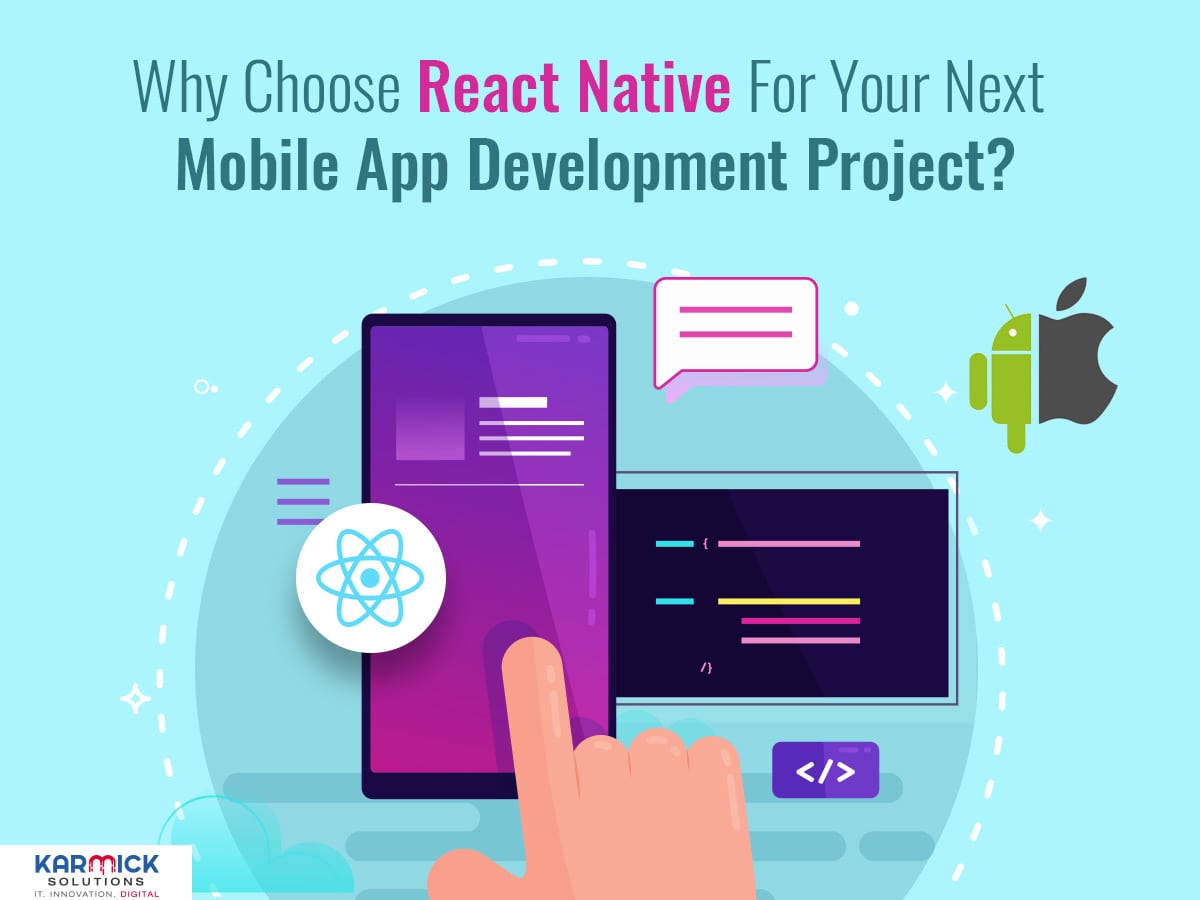 Why Choose React Native For Your Next Mobile App Development Project?
