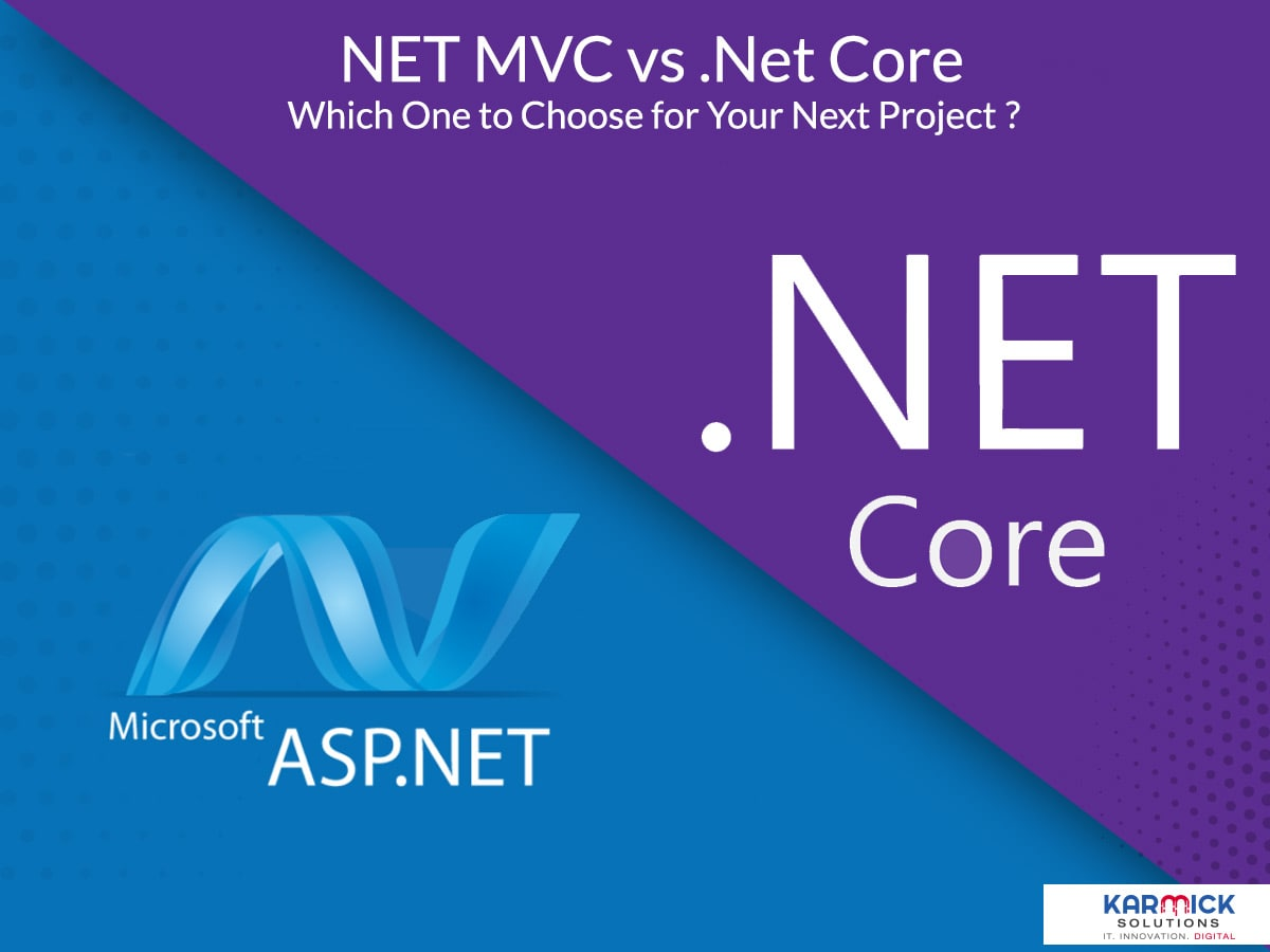 .NET MVC vs .Net Core : Which One to Choose for Your Next Project?